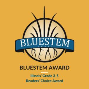 Bluestem Award - Illinois' Grade 3-5 Readers' Choice Award