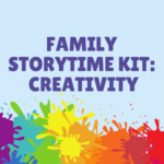 Family Storytime Kit: Creativity