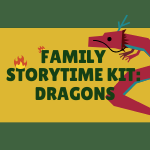 "Family Storytime Kit"" Dragons"