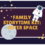 Family Storytime Kit: Outer Space