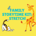 Family Storytime Kit: Stretch
