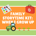 Family Storytime Kit: When I Grow Up