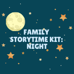 Family Storytime Kit: Night