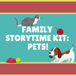 Family Storytime Kit: Pets